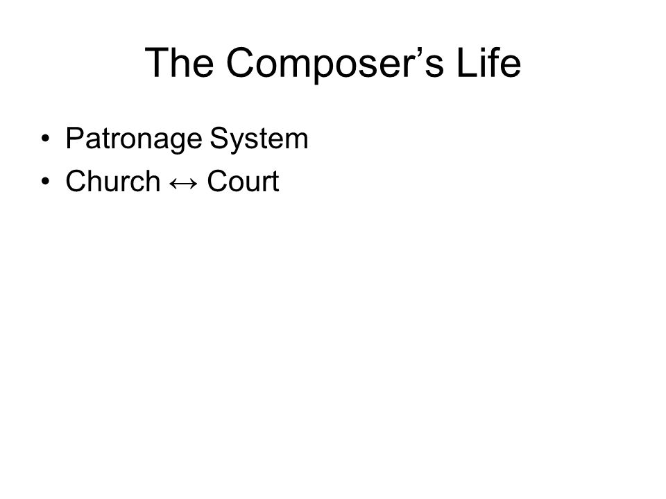 The Composer's Life Patronage System Church ↔ Court