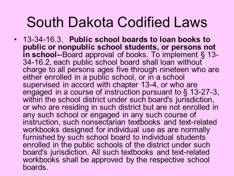 South Dakota Codified Laws 13-34-16.3. Public school boards to loan books to public or nonpublic school students, or persons not in school--Board appr