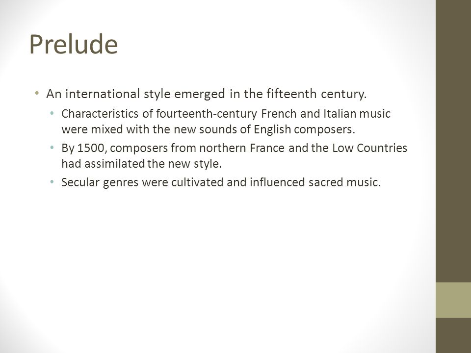 Prelude An international style emerged in the fifteenth century.
