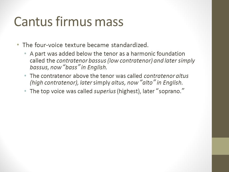 Cantus firmus mass The four-voice texture became standardized.