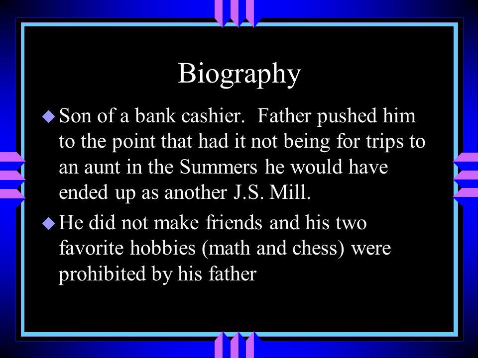 Biography u Son of a bank cashier.