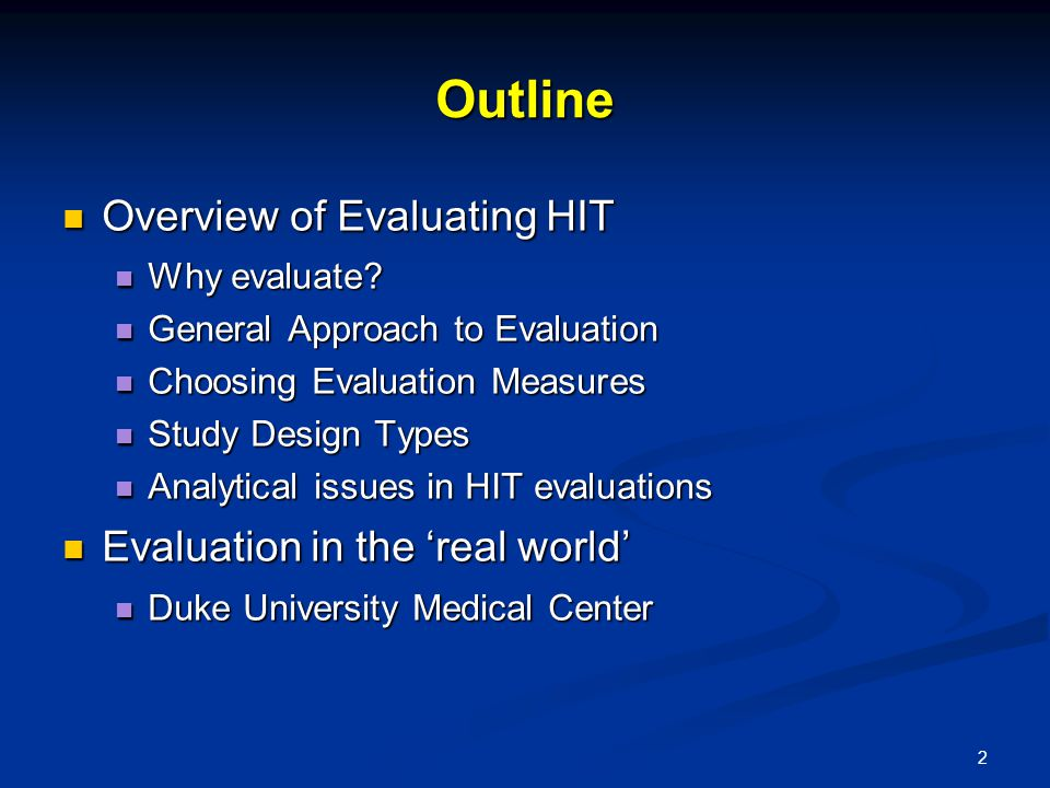 2 Outline Overview of Evaluating HIT Overview of Evaluating HIT Why evaluate.