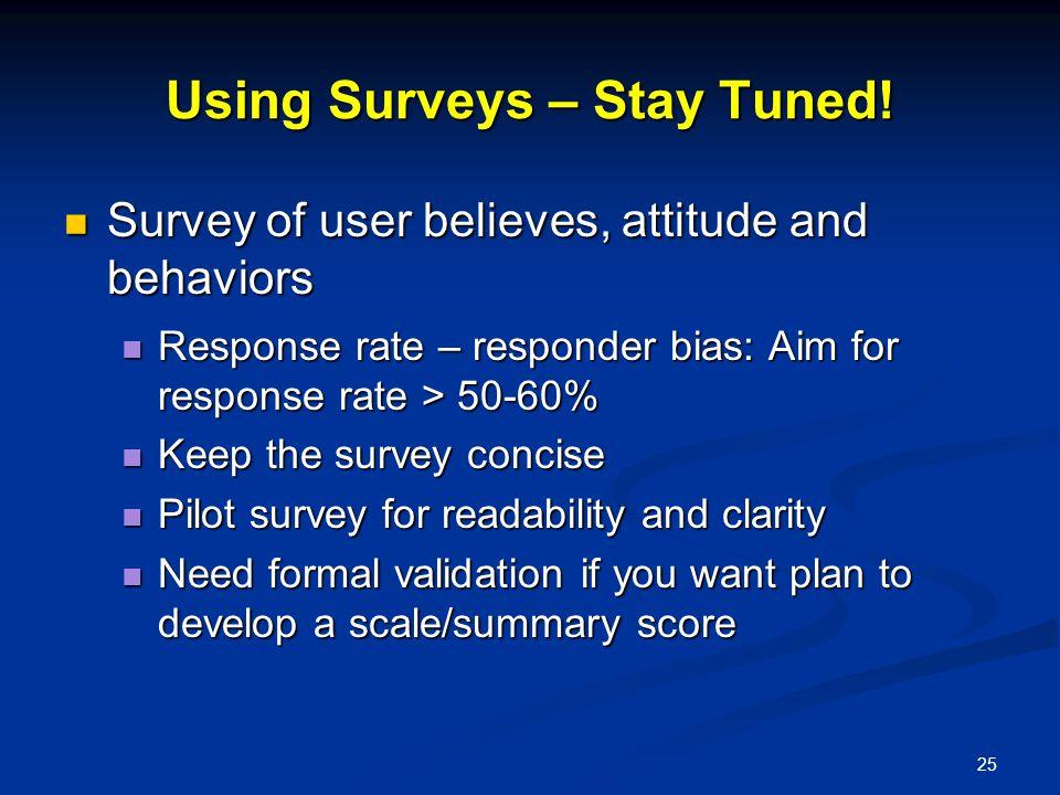 25 Using Surveys – Stay Tuned.