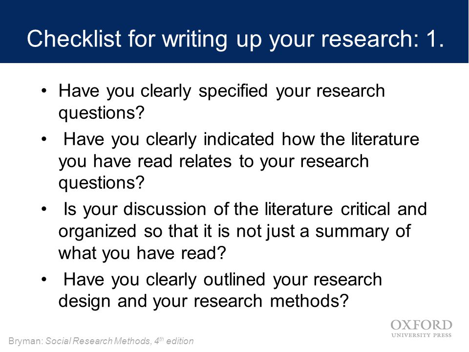 Bryman: Social Research Methods, 4 th edition Checklist for writing up your research: 1.