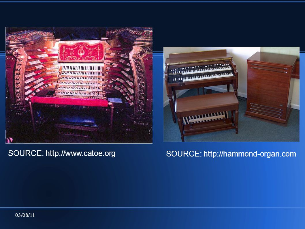 03/08/11 SOURCE: http://www.catoe.org SOURCE: http://hammond-organ.com