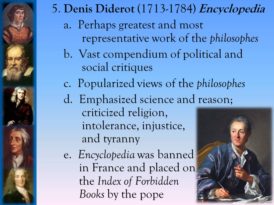 5.Denis Diderot (1713-1784) Encyclopedia a.