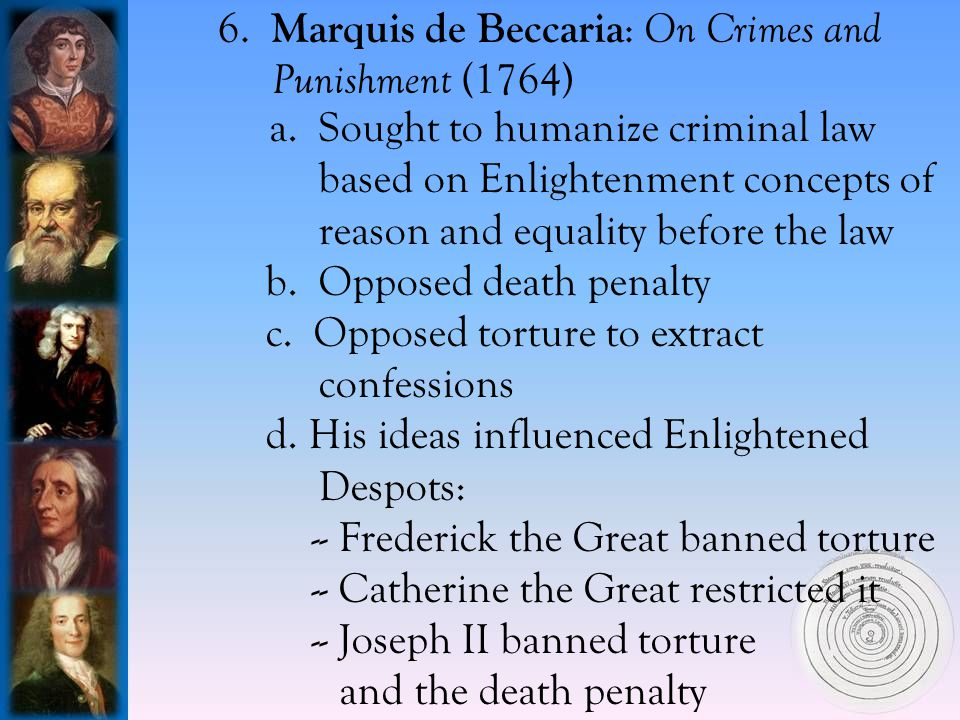 6.Marquis de Beccaria : On Crimes and Punishment (1764) a.