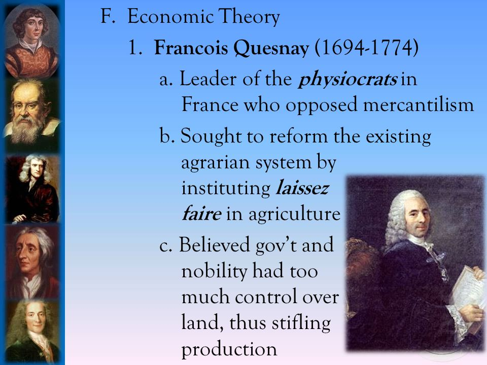 F.Economic Theory 1. Francois Quesnay (1694-1774) a.
