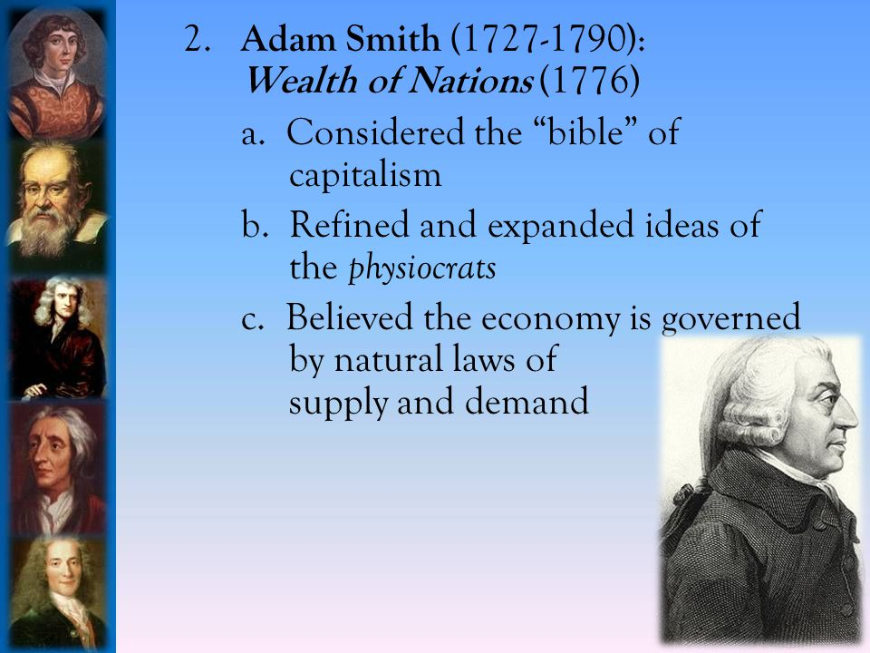 2.Adam Smith (1727-1790): Wealth of Nations (1776) a.