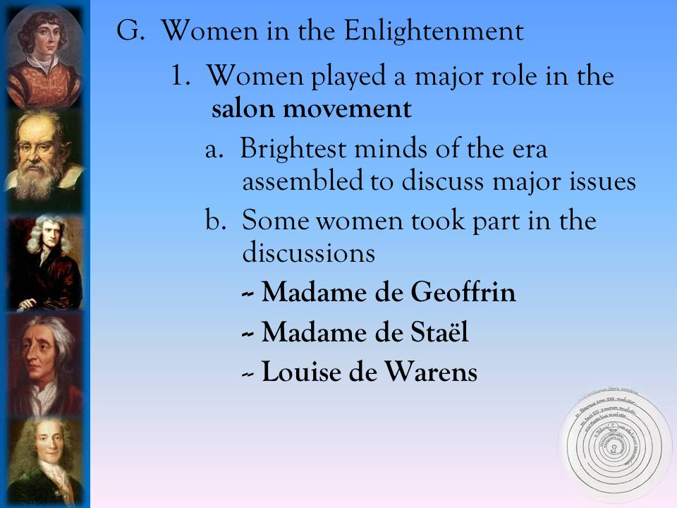 G.Women in the Enlightenment 1. Women played a major role in the salon movement a.