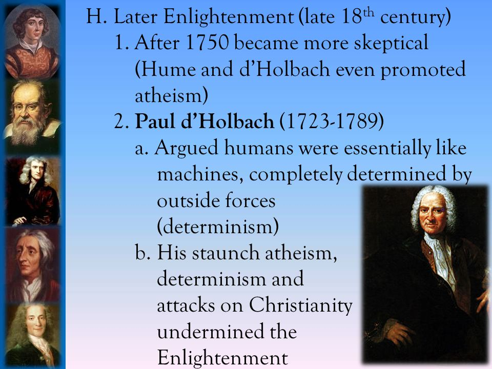 H.Later Enlightenment (late 18 th century) 1.