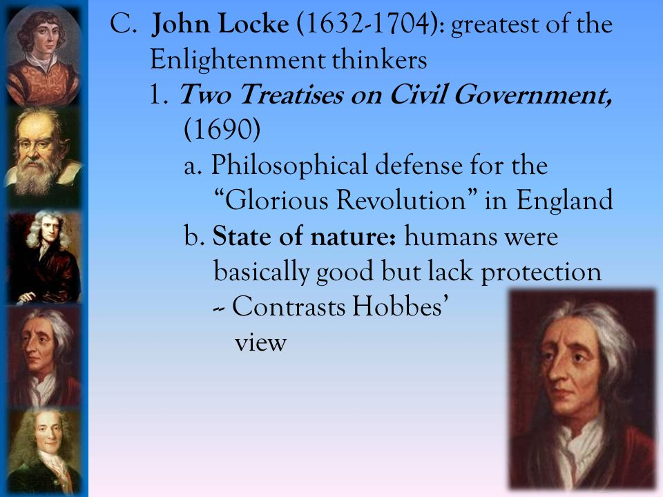 C.John Locke (1632-1704): greatest of the Enlightenment thinkers 1.