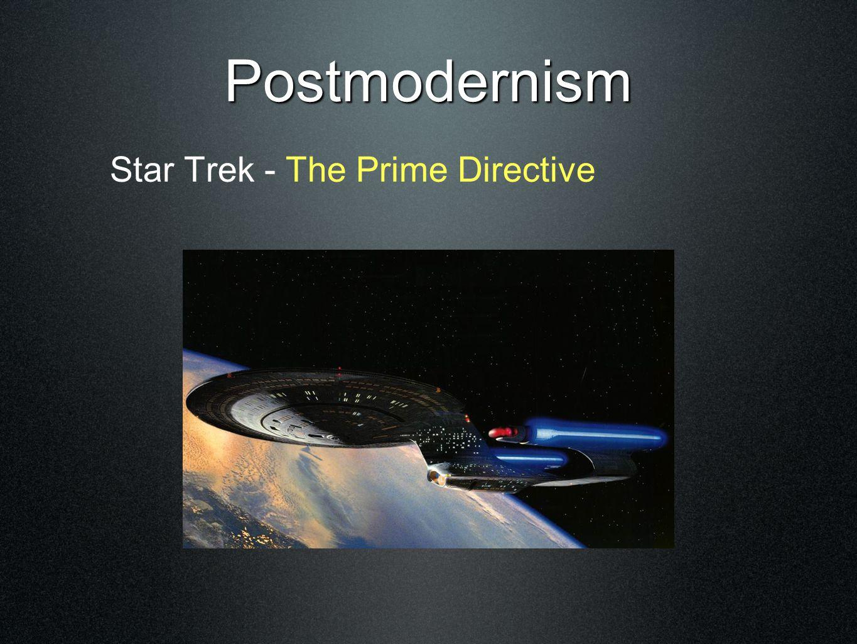 Postmodernism Star Trek - The Prime Directive