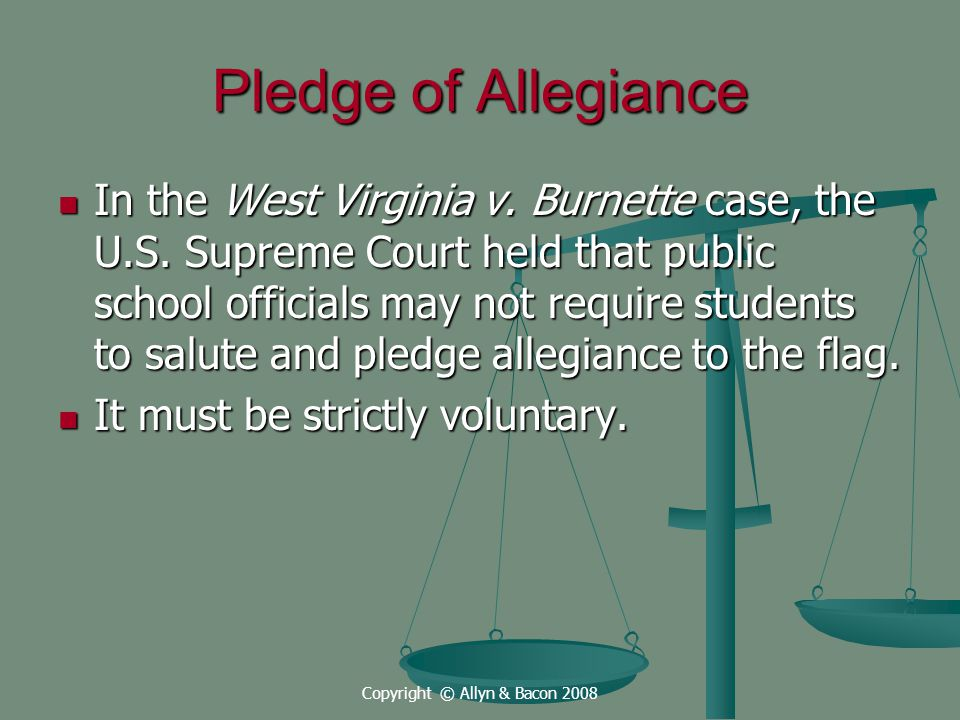 Copyright © Allyn & Bacon 2008 Pledge of Allegiance In the West Virginia v.