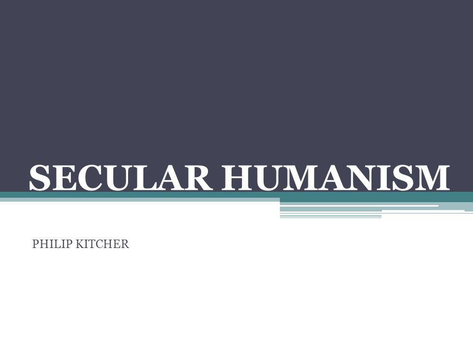SECULAR HUMANISM PHILIP KITCHER