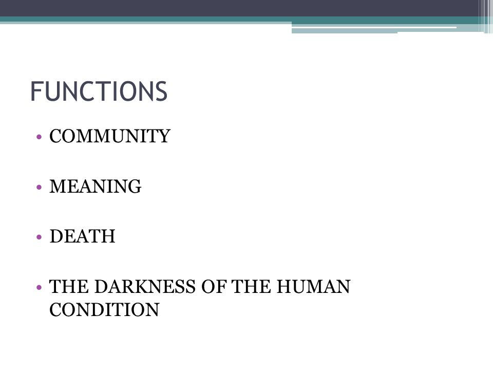 FUNCTIONS COMMUNITY MEANING DEATH THE DARKNESS OF THE HUMAN CONDITION