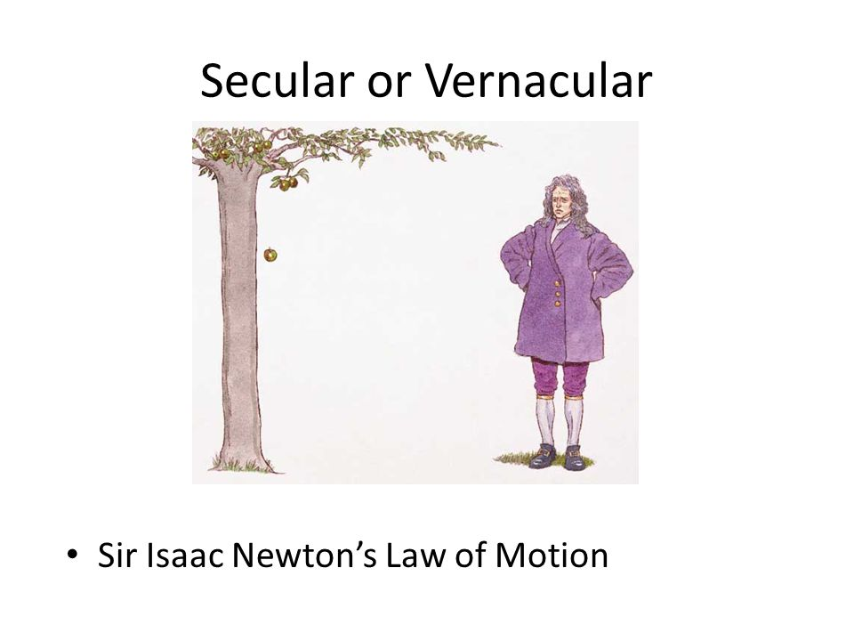 Secular or Vernacular Sir Isaac Newton's Law of Motion