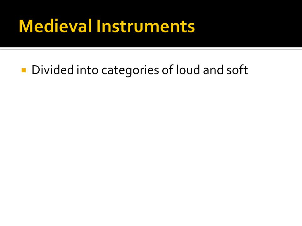  Divided into categories of loud and soft