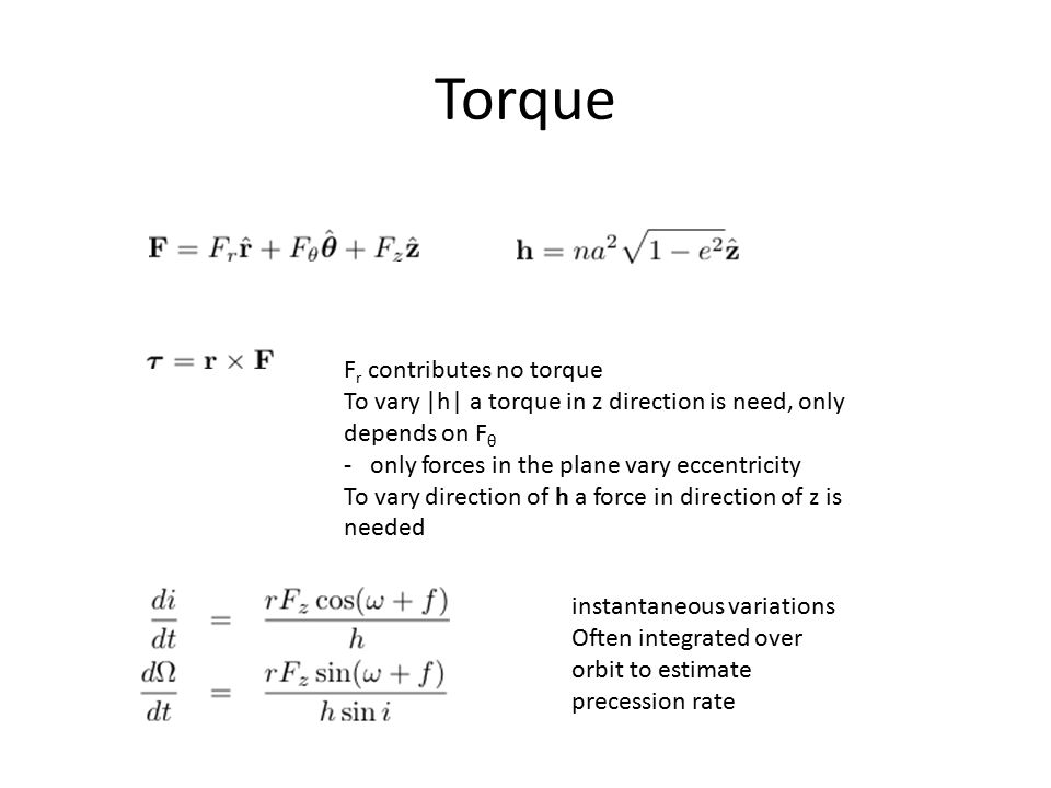 Torque F r contributes no torque To vary |h| a torque in z direction is need, only depends on F θ - only forces in the plane vary eccentricity To vary