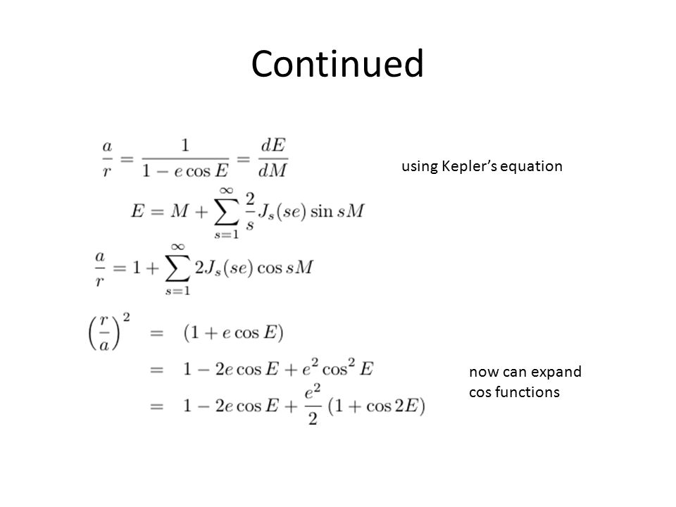 Continued using Kepler's equation now can expand cos functions