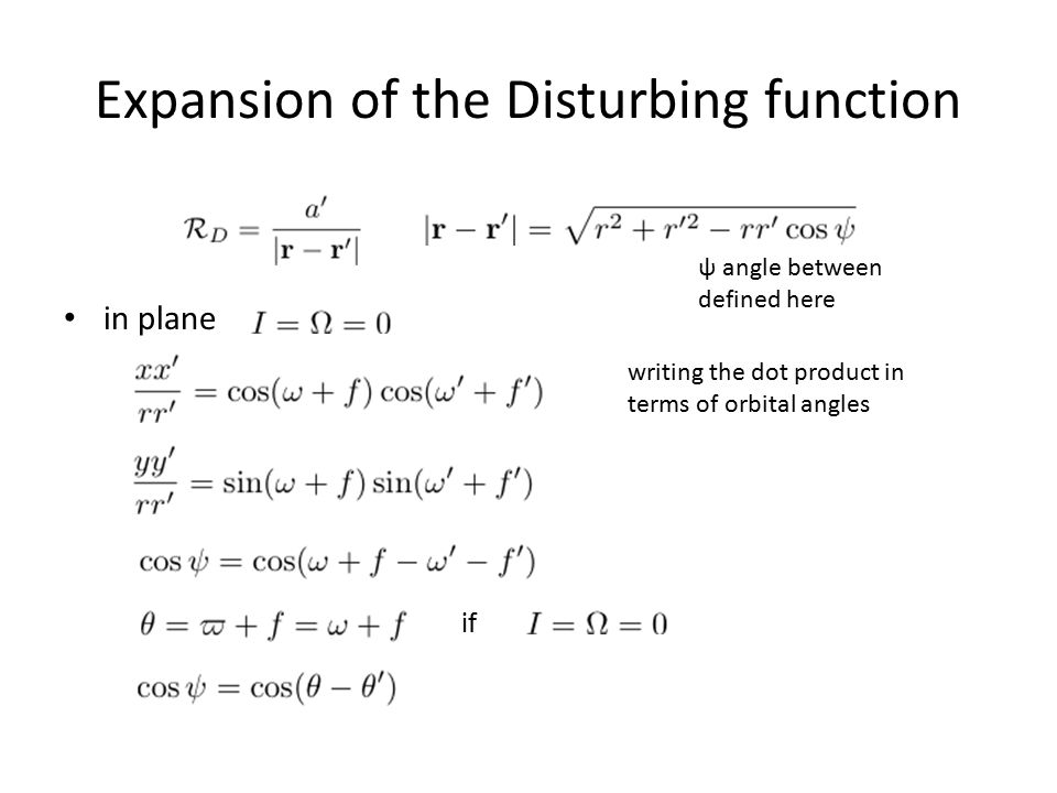 Expansion of the Disturbing function in plane if writing the dot product in terms of orbital angles ψ angle between defined here
