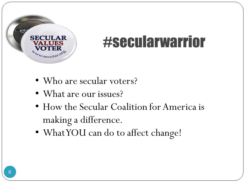 #secularwarrior 6 Who are secular voters. What are our issues.