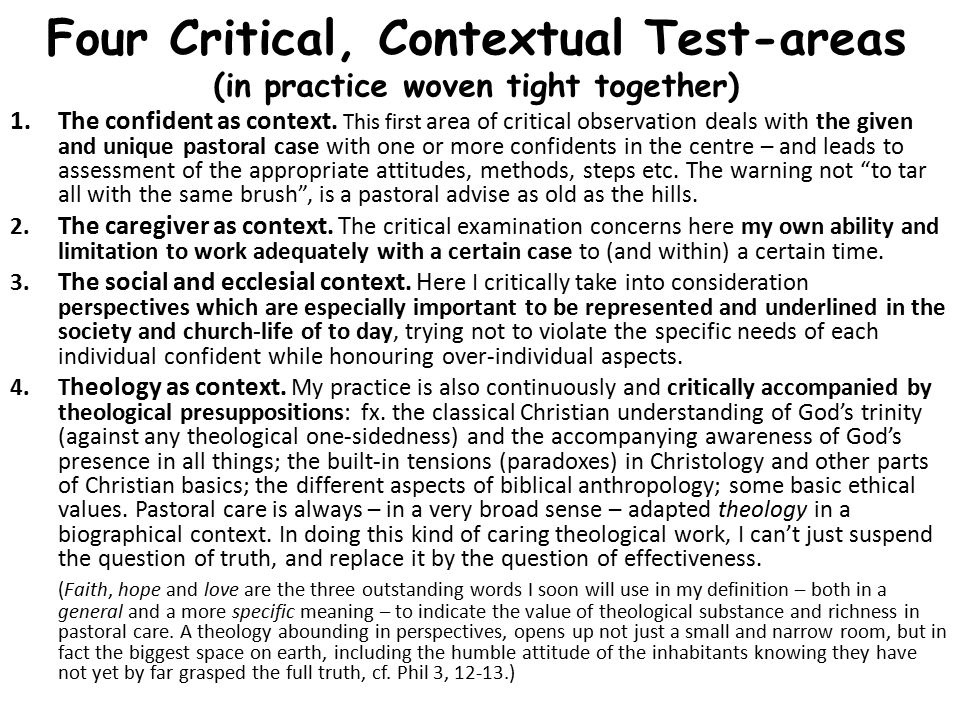 Four Critical, Contextual Test-areas (in practice woven tight together) 1.The confident as context.