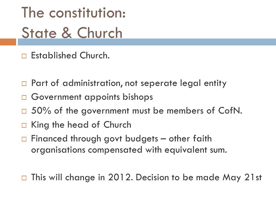The constitution: State & Church  Established Church.