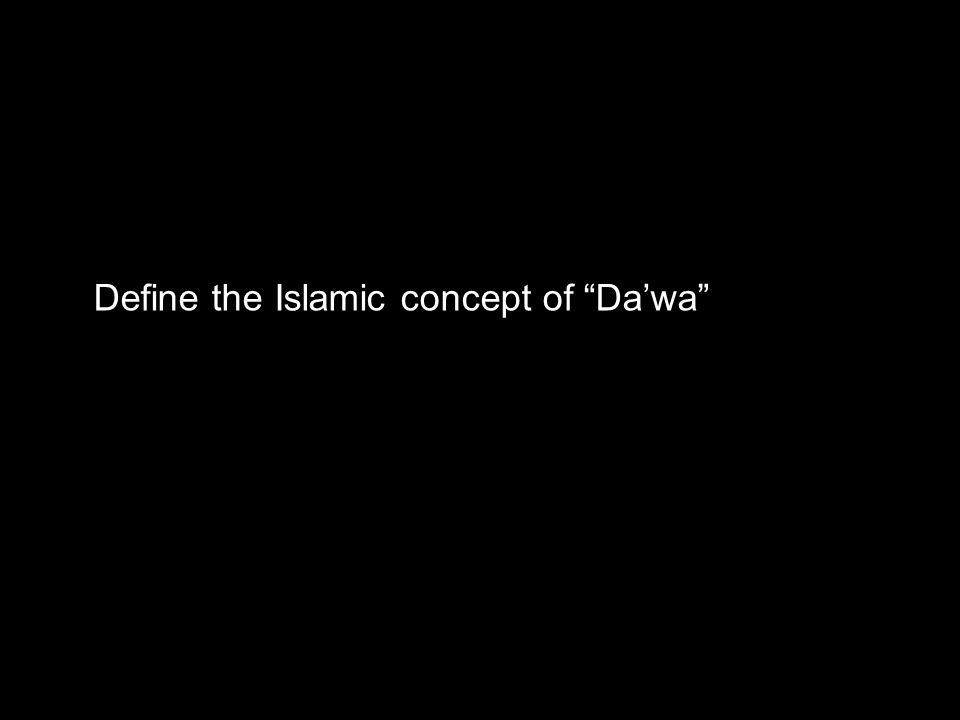 Define the Islamic concept of Da'wa