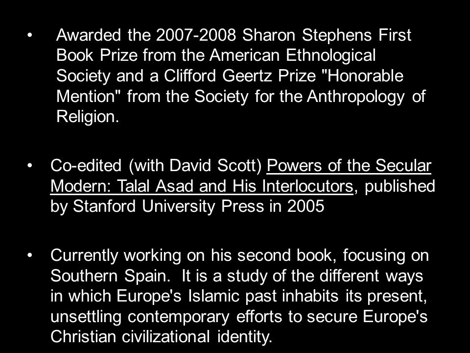 Awarded the 2007-2008 Sharon Stephens First Book Prize from the American Ethnological Society and a Clifford Geertz Prize Honorable Mention from the Society for the Anthropology of Religion.