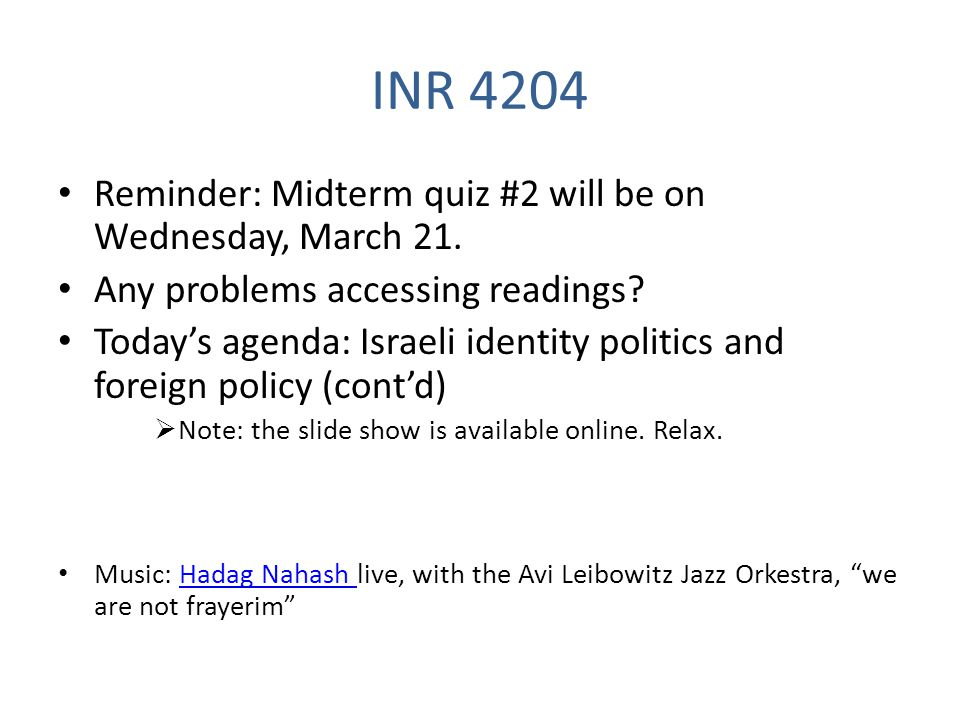 INR 4204 Reminder: Midterm quiz #2 will be on Wednesday, March 21.