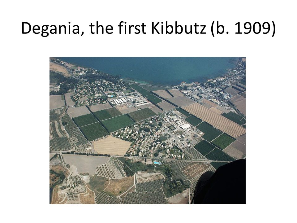 Degania, the first Kibbutz (b. 1909)