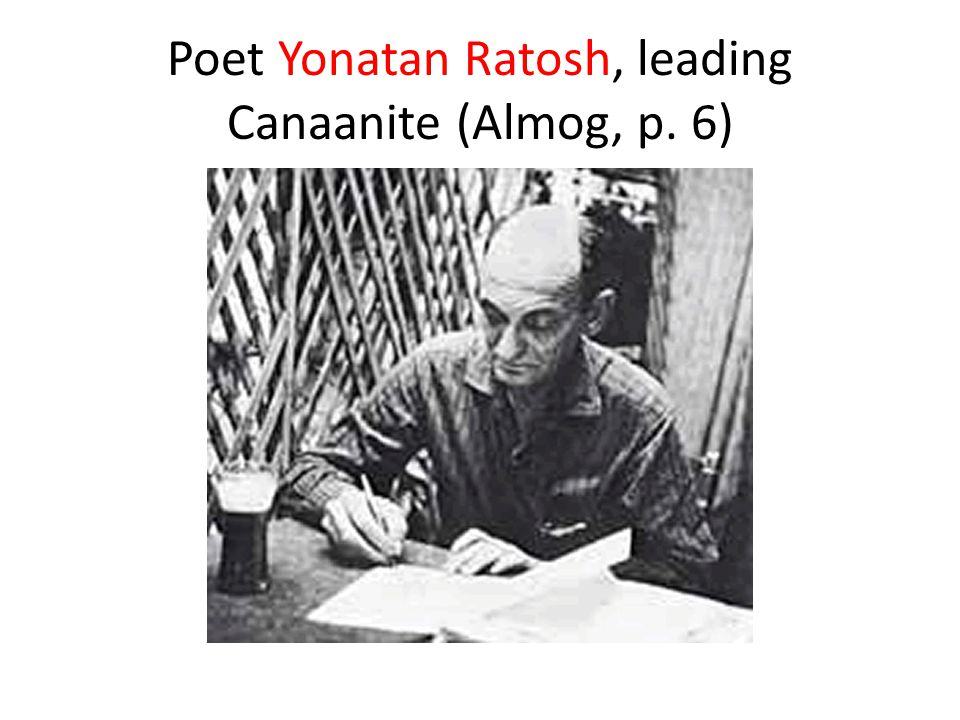 Poet Yonatan Ratosh, leading Canaanite (Almog, p. 6)