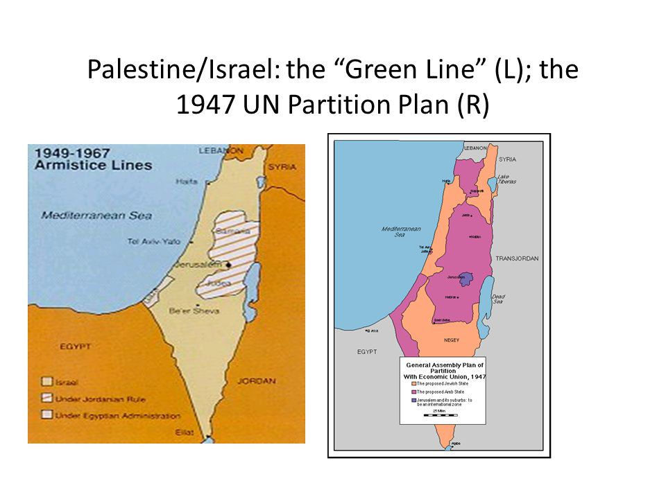 Palestine/Israel: the Green Line (L); the 1947 UN Partition Plan (R)