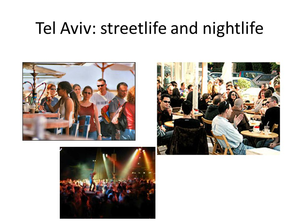 Tel Aviv: streetlife and nightlife