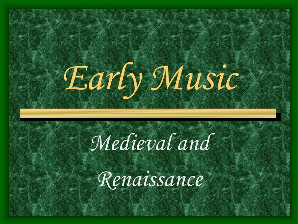 Early Music Medieval and Renaissance