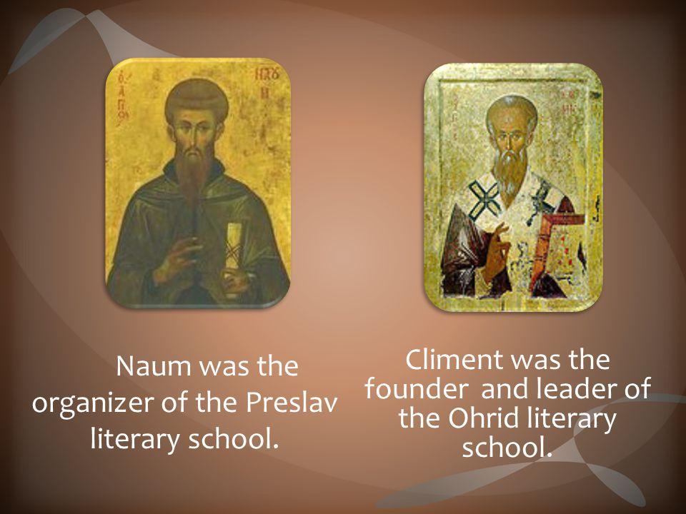 Naum was the organizer of the Preslav literary school.