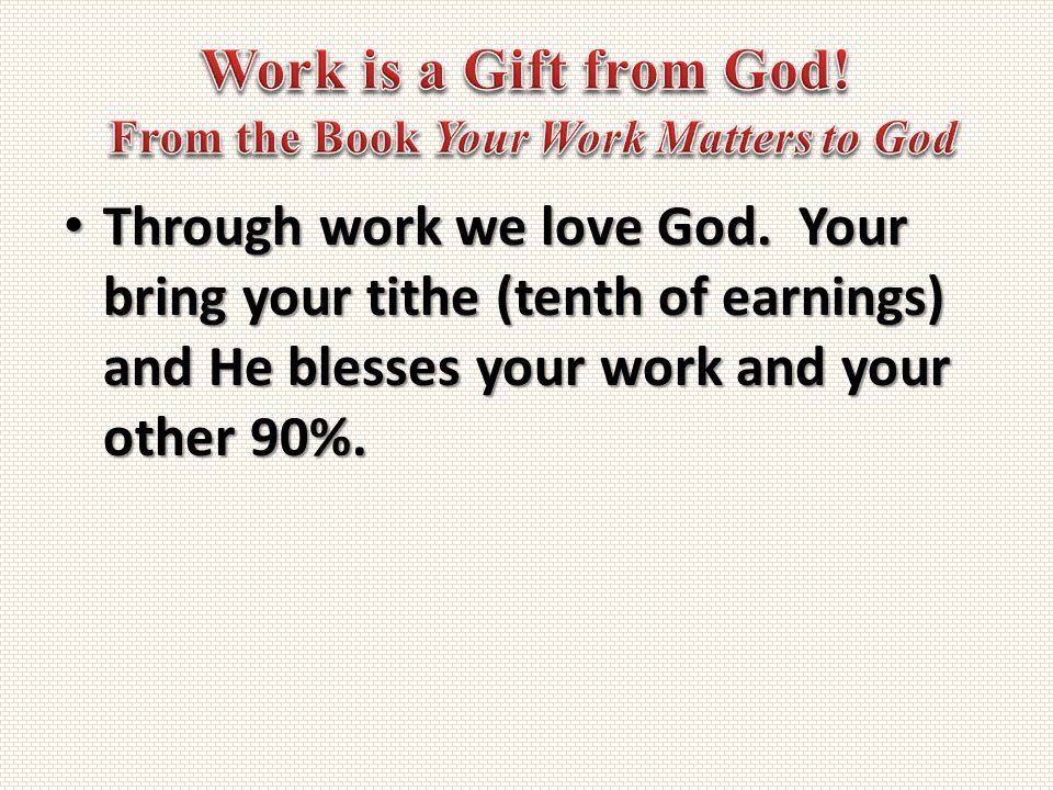 Through work we love God.