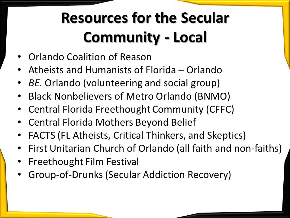 Resources for the Secular Community - Local Orlando Coalition of Reason Atheists and Humanists of Florida – Orlando BE.