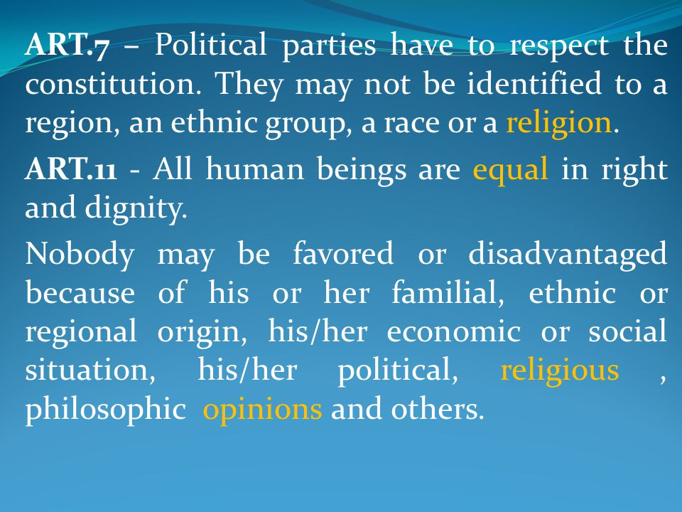 ART.7 – Political parties have to respect the constitution.