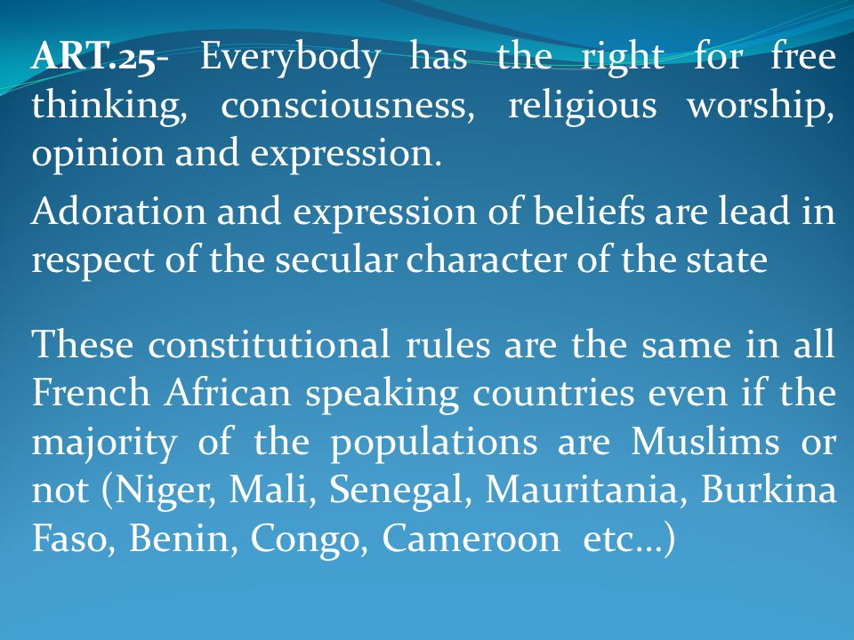 ART.25- Everybody has the right for free thinking, consciousness, religious worship, opinion and expression.