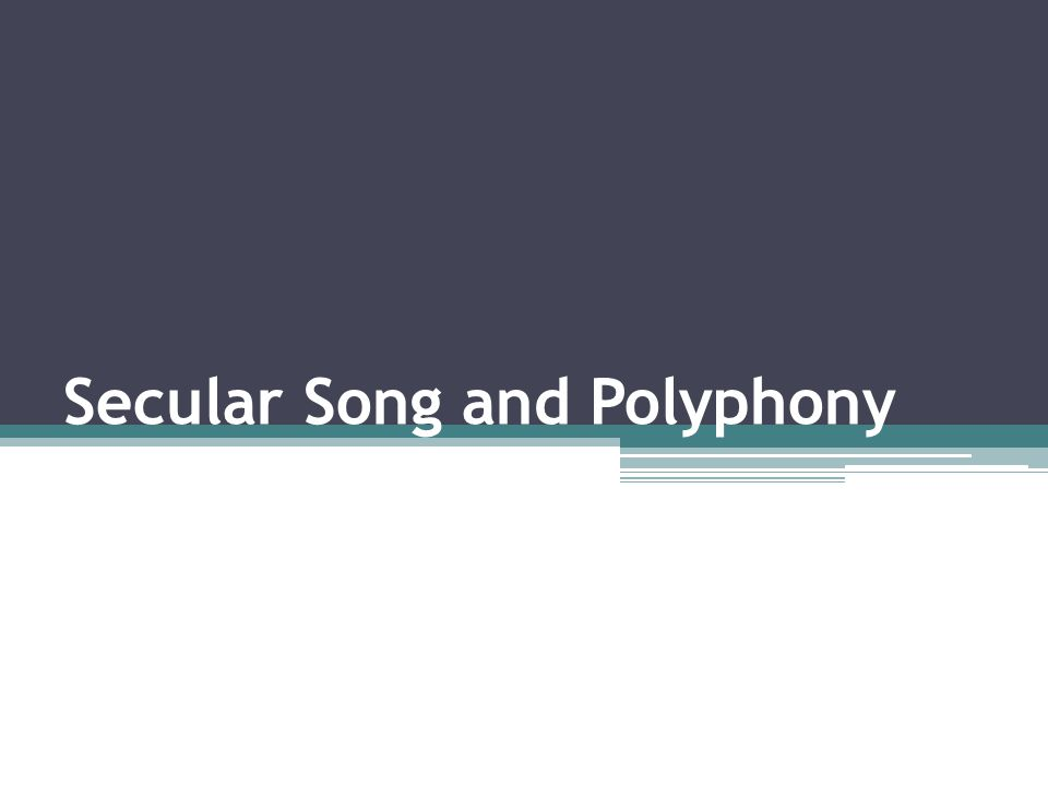 Secular Song and Polyphony