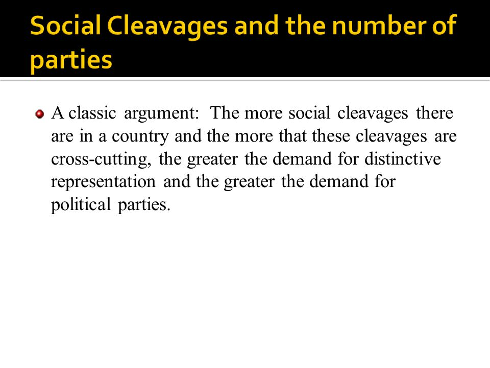 A classic argument: The more social cleavages there are in a country and the more that these cleavages are cross-cutting, the greater the demand for d