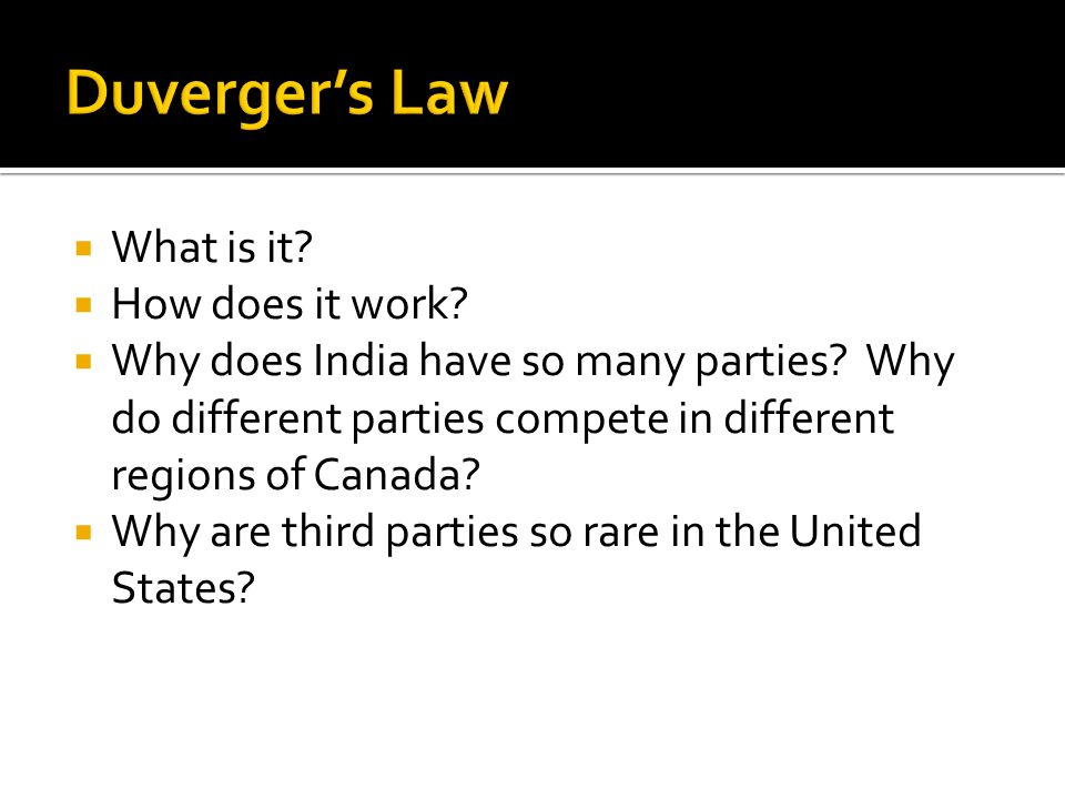  What is it?  How does it work?  Why does India have so many parties? Why do different parties compete in different regions of Canada?  Why are th
