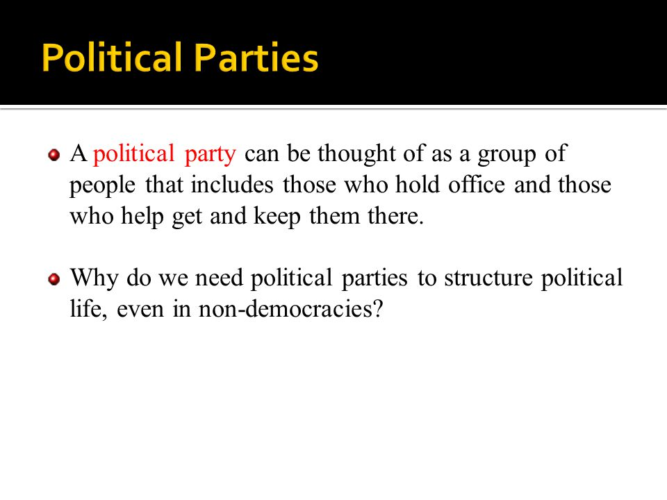 Political parties serve several purposes: They structure the political world.