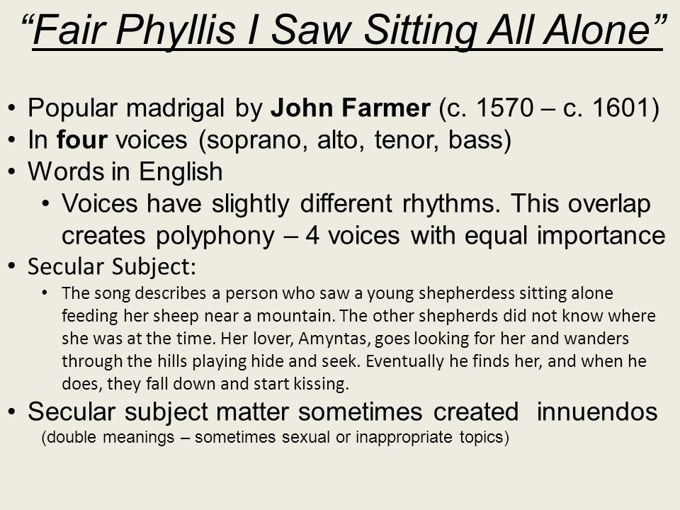 """""""Fair Phyllis I Saw Sitting All Alone"""" Popular madrigal by John Farmer (c. 1570 – c. 1601) In four voices (soprano, alto, tenor, bass) Words in Englis"""