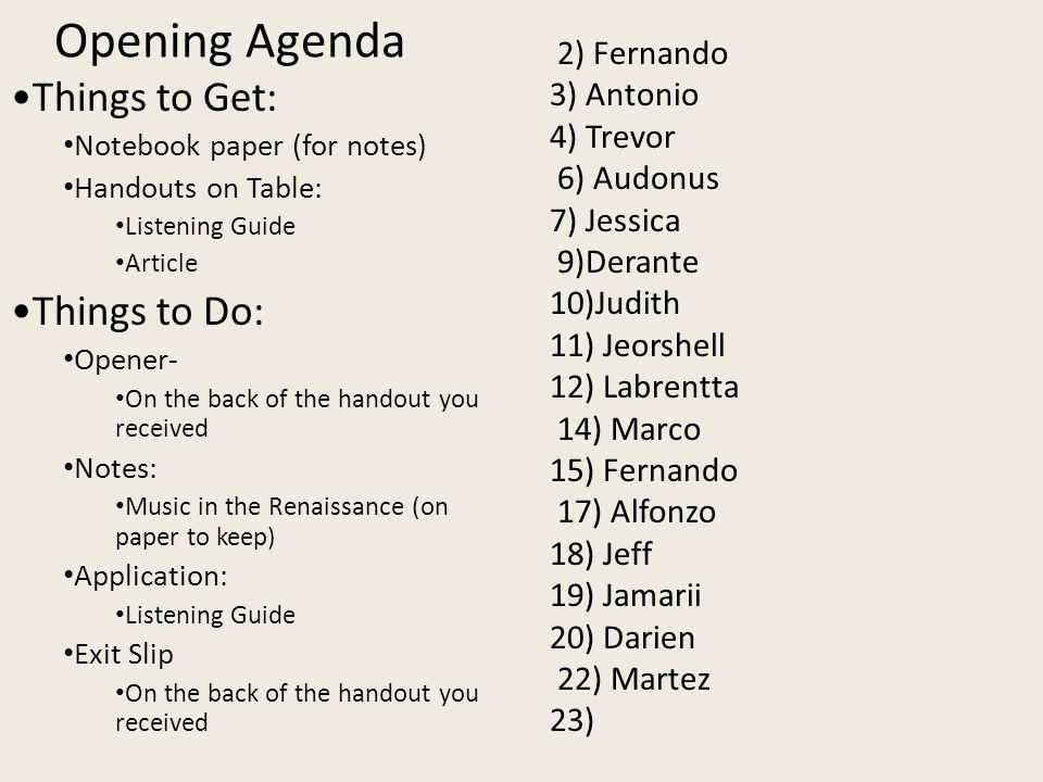 Opening Agenda 2) Fernando 3) Antonio 4) Trevor 6) Audonus 7) Jessica 9)Derante 10)Judith 11) Jeorshell 12) Labrentta 14) Marco 15) Fernando 17) Alfon