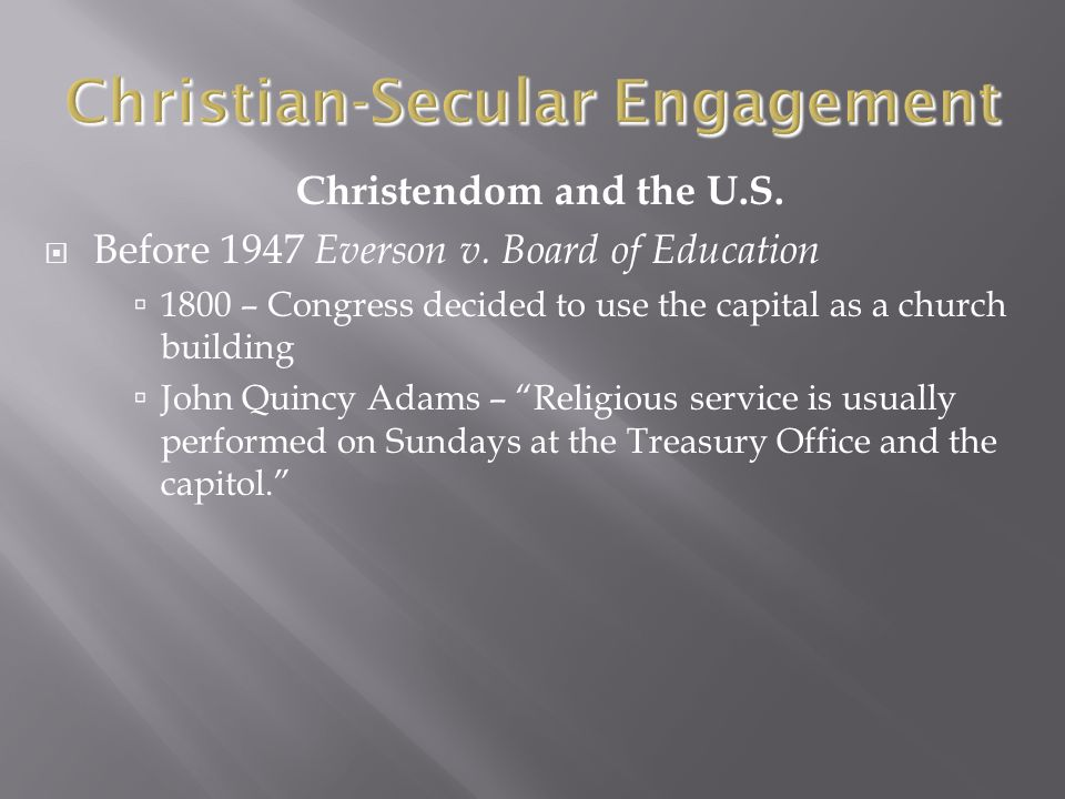 Christendom and the U.S.  Before 1947 Everson v.
