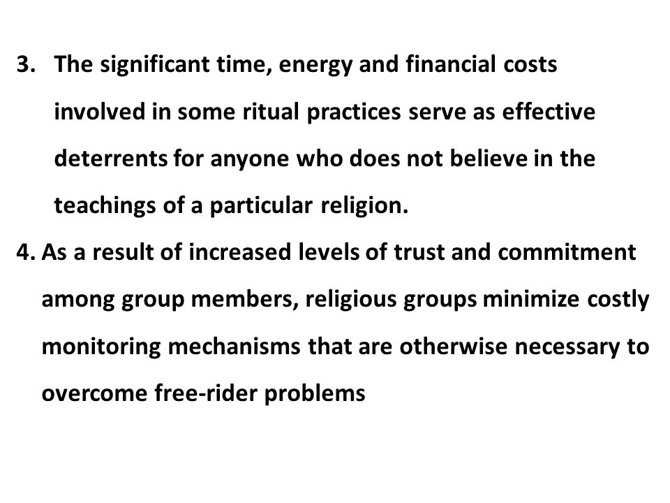 3.The significant time, energy and financial costs involved in some ritual practices serve as effective deterrents for anyone who does not believe in