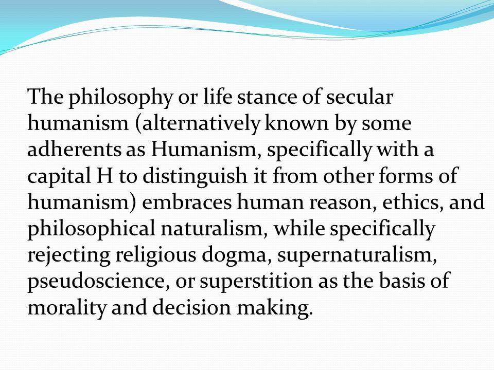 Beliefs (From Humanist Manifest 1) 5.